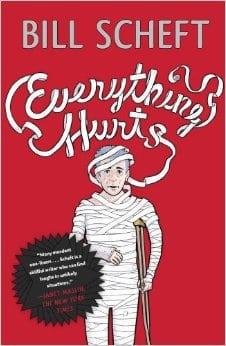 Everything Hurts by Bill Scheft, Mr. Media Interviews