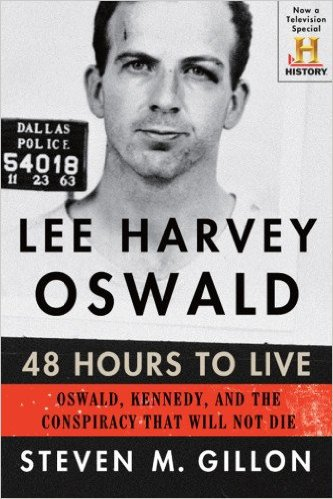 Lee Harvey Oswald: 48 Hours to Live: Oswald, Kennedy, and the Conspiracy that Will Not Die by Stephen M. Gillon, Mr. Media Interviews