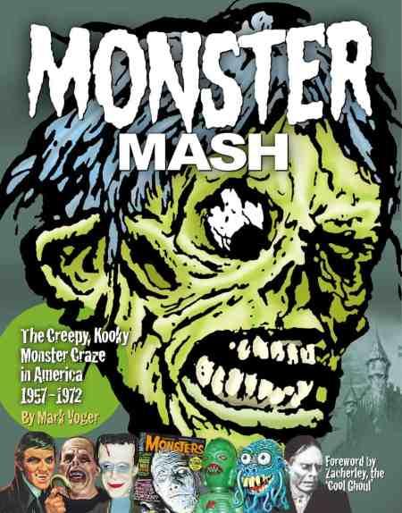Monster Mash: The Creepy, Kooky Monster Craze in America 1957-1972 by Mark Voger, Mr. Media Interviews