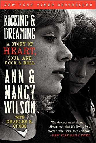 Kicking & Dreaming: A Story of Heart, Soul, and Rock and Roll by Ann Wilson and Nancy Wilson with Charles R. Cross, Mr. Media Interviews