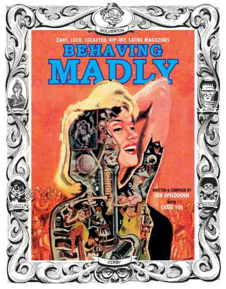 Behaving Madly by Ger Apeldoorn and Craig Yoe, Mr. Media Interviews