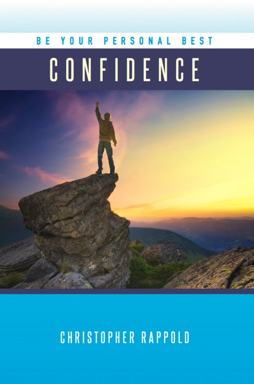 Be Your Personal Best: Confidence by Christopher Rappold, Mr. Media Books