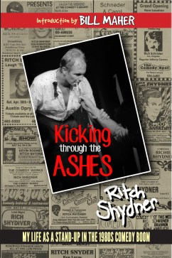 <i>Kicking Through the Ashes: My Life as a Stand-up in the 1980s Comedy Boom</i> by Ritch Shydner, Mr. Media Books
