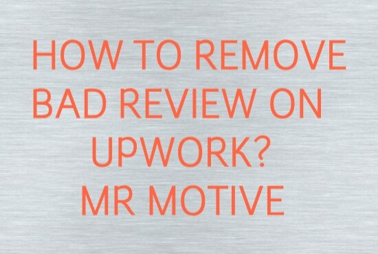 How to remove bad reviews on Upwork?