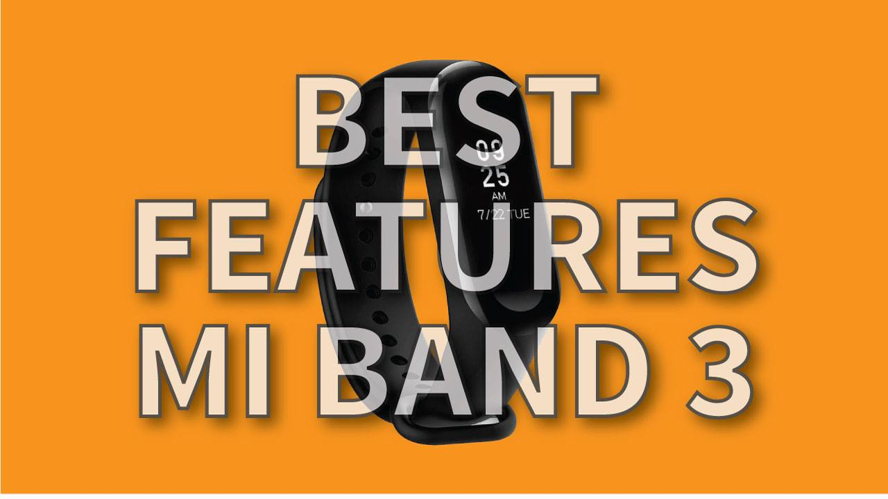 Best features of Mi Band 3 that you should know! - MrNoob
