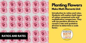 Planting Flowers | Ratios and Rates | 5-Day Problem Based Math Unit