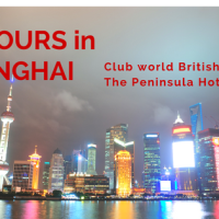 48 hours in Shanghai, BA Club world and The Peninsular Hotel.