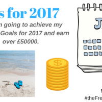 How I'm going to achieve my business Goals for 2017 and earn over £50000.