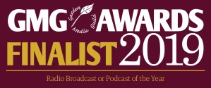 GMG Awards Finalist - Radio Broadcast or Podcast of the Year 2019