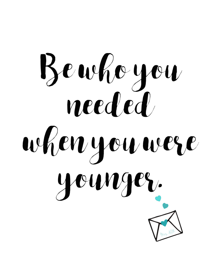 Be who you needed when you were younger| Mommy Monday Blog Hop