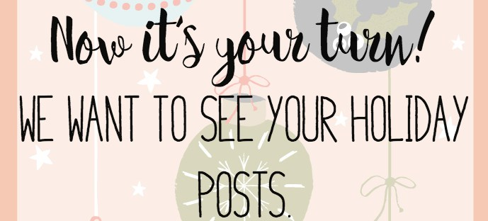 {12 Days of Blogmas} We shared our holiday posts, now it's time for you to share yours! Link up all of your holiday posts with us. :)