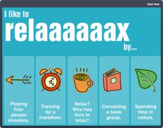 I like to relaaaaaaax by...
