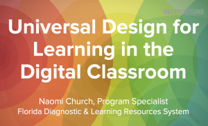 Universal Design for Learning in the Digital Classroom