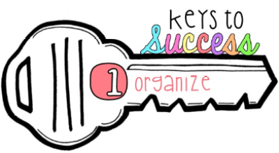 Key to Success is staying organized.