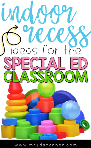 Brr. It's cold outside. Yuck. Maybe it's raining. Indoor recess ideas for the special education classroom. Learn more at Mrs. D's Corner.