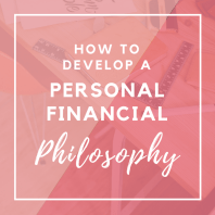 Do you have a personal financial philosophy? If not, read why you need to get one now! | Mrs. Fancee