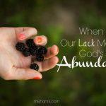 When Our Lack Meets God's Abundance