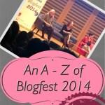 An A – Z of Blogfest 2014: Part 1