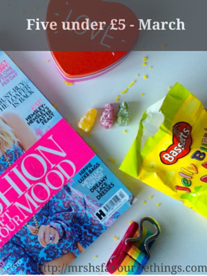 "A photograph of my five products each purchased for under £5.00, including Jelly Bunnies, a copy of Red Magazine, a heart shaped tin, a green bow hair clip and a rainbow belt - includes the heading ""Five under £5 - March""_ Mrs H's favourite things"