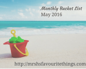 "A photograph of a red children's bucket containing a yellow spade and some green sand moulds sits on a beautiful sandy beach, with a crystal clear blue ocean and blue skies with wispy clouds in the background - includes the title ""Monthly Bucket List - May 2016"" - Mrs H's favourite things"