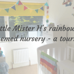 Little Mister H's rainbow themed nursery – a tour and vlog