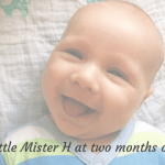 Little Mister H at two months old