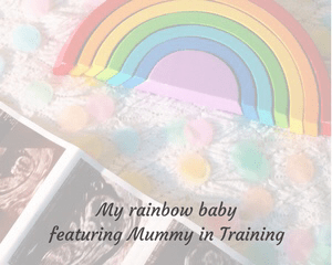 """A faded photograph of a wooden rainbow toy, some rainbow coloured confetti and three photos from a baby scan lying on a white baby blanket - includes the title of the post """"My rainbow baby featuring Mummy in Training""""_Mrs H's favourite things"""