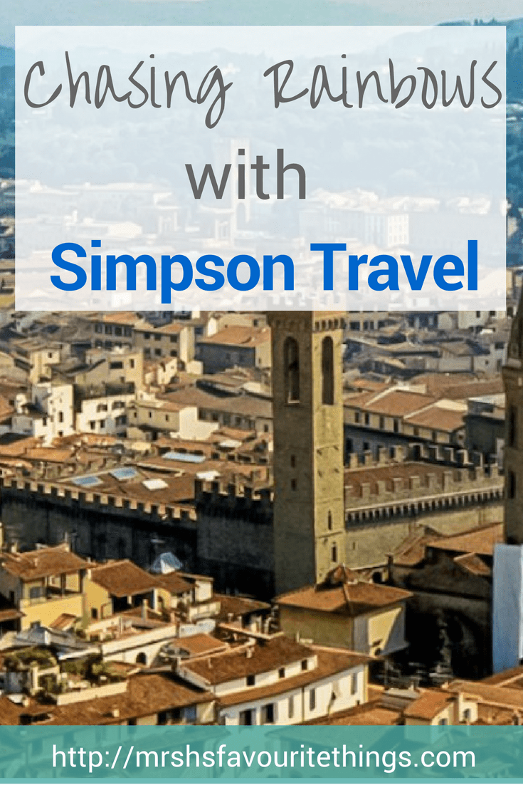 "A pinterest friendly image with a photo of the skyline of Florence in the background and the words ""Chasing Rainbows with Simpson Travel"" - Chasing Rainbows with Simpson Travel - Mrs H's favourite things"