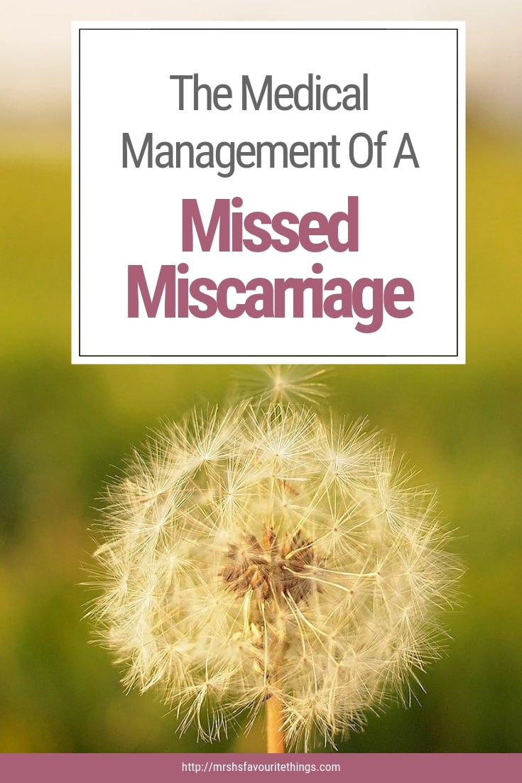 "A photograph of a dandelion clock losing one seed with the title of this post ""The Medical Management Of A Missed Miscarriage"" - The Medical Management of A Missed Miscarriage - Mrs H's favourite things"