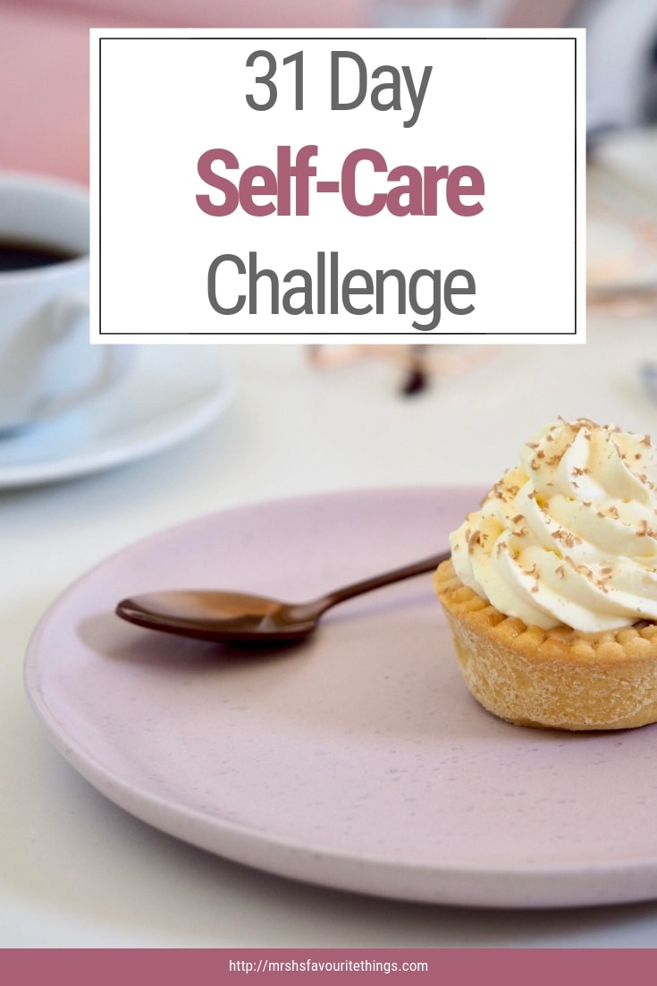 """A photograph of a cup of coffee and a cake on a pink plate with the title """"31 Day Self-Care Challenge"""" - a pinnable image for - 31 Day Self-Care Challenge - Mrs H's favourite things"""