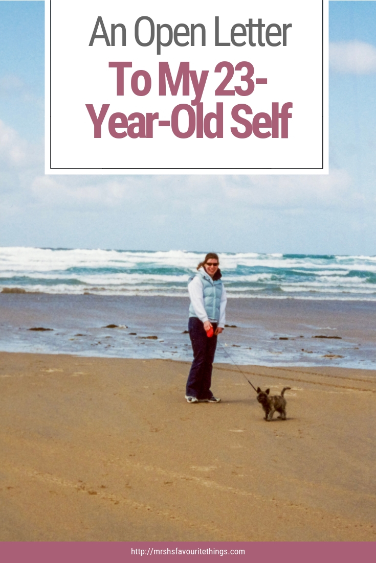 """A pinnable image of a photograph of a girl on a beach with the text """"An Open Letter To My 23-Year-Old Self"""" - An Open Letter To My 23-Year-Old Self - Mrs H's favourite things"""