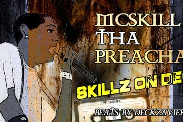McSkill Tha Preacha ft. Deckzavier Skillz on Deck audio