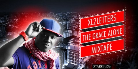 XL2Letters The Grace Alone mixtape audio