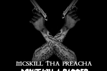 McSkill Tha Preacha Don't Kill A Rapper audio
