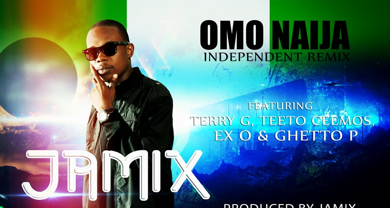 "MH MUSIC: ""OMO NAIJA"" [INDEPENDENT REMIX] BY JAMIX FT. TERRY G, TEETO CEEMOS, EX O & GHETTO P"