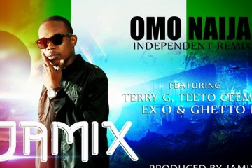 Jamix ft. Terry G, Teeto Ceemos,Ex O and Ghetto P Omo Naija Independent remix audio