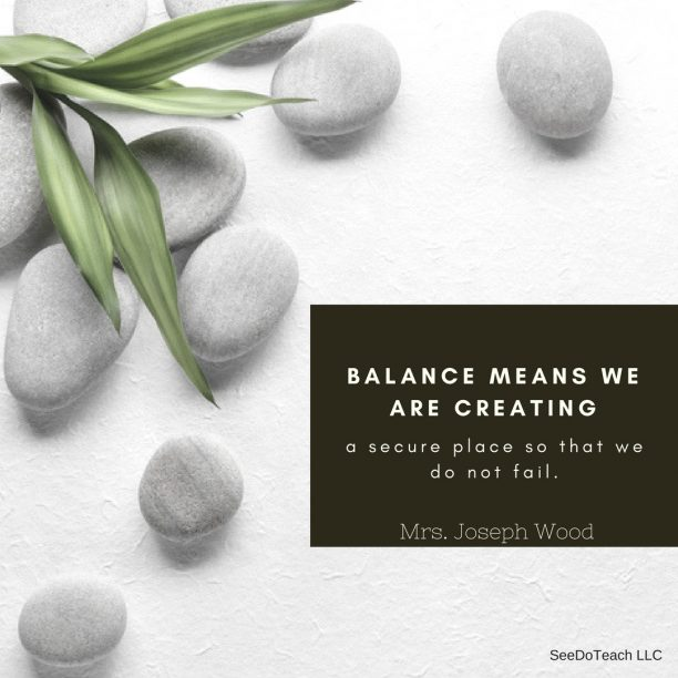 balance means creating a secure place so that we don't fail.