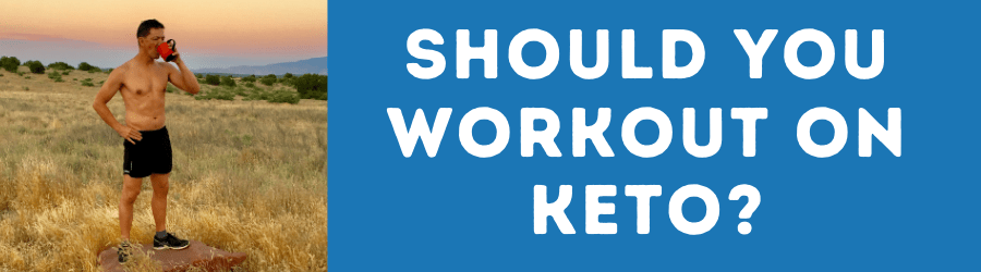 do you have to workout on a keto diet