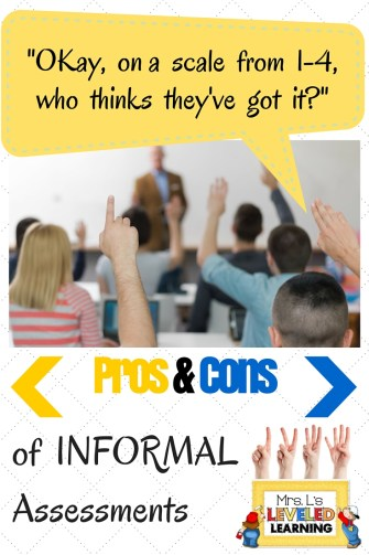Pros & Cons Informal Assessments