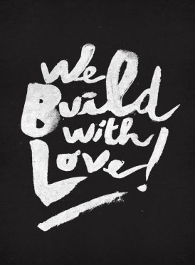 We build with love!