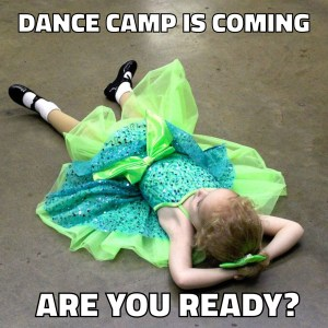 Dance Camp is Coming. Are you ready?