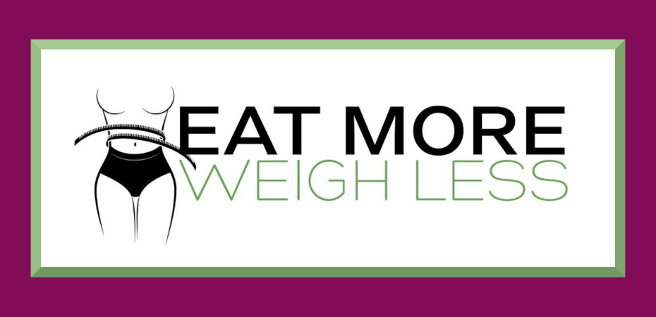 Eat More Weigh Less by High Carb Hannah and Plantiful Kiki
