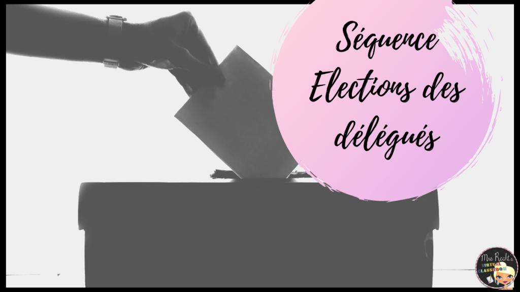 Séquence élections des délégués