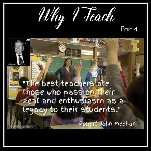 Teacher Appreciation Week – Why I Teach Music – Part 4