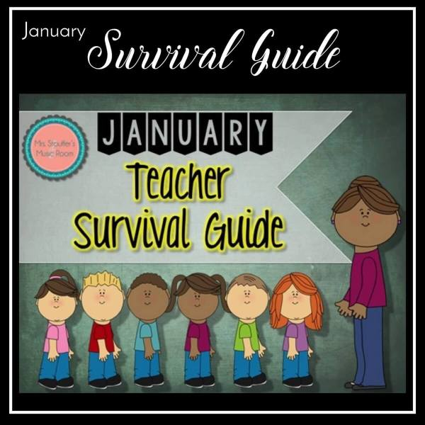 Teacher Survival – January Edition
