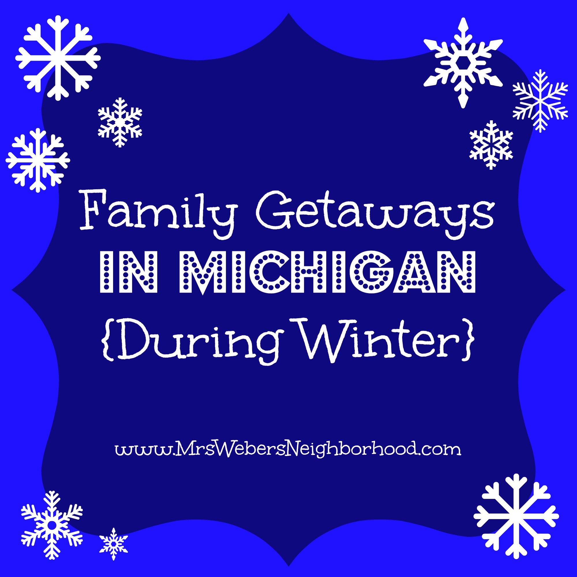 Family Getaways In Michigan During Winter