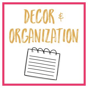 Decor & Organization