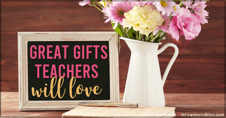 7 Great Gifts For Teachers