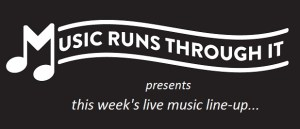 musicrunsthrougit_weekly-listing