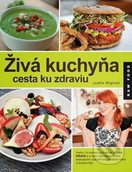 Živá kuchyňa, cesta ku zdraviu - Judita Wignall